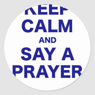 Keep Calm and Say a Prayer Classic Round Sticker