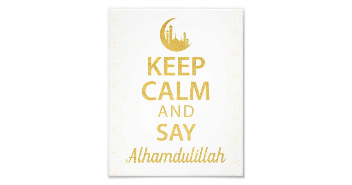 Keep calm and say alhamdulillah muslim quote art photo print keep calm and say alhamdulillah muslim quote art photo print zazzle thecheapjerseys Gallery