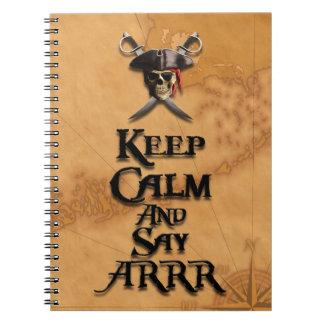 Keep Calm And Say ARRR Spiral Notebook