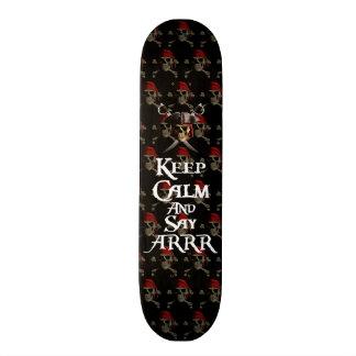 Keep Calm And Say ARRR Skateboard