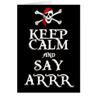 KEEP CALM and SAY ARRRR in black Card