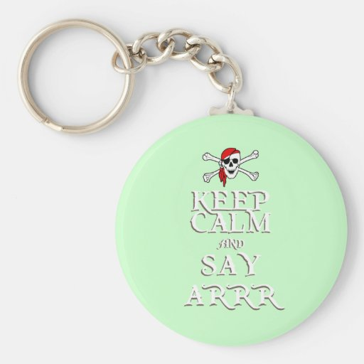 KEEP CALM and SAY ARRRR in colours Key Chain