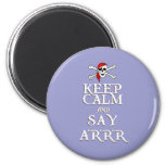 KEEP CALM and SAY ARRRR in colours 2 Inch Round Magnet