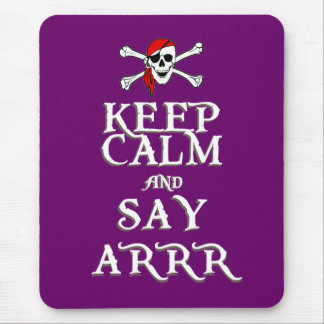 KEEP CALM and SAY ARRRR in colours Mouse Pad
