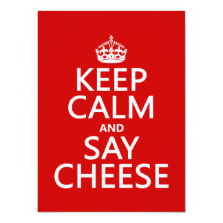 Keep Calm and Say Cheese (photography)(any color) Card
