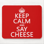 Keep Calm and Say Cheese (photography)(any color) Mouse Pad