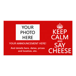 Keep Calm and Say Cheese (photography)(any color) Custom Photo Card