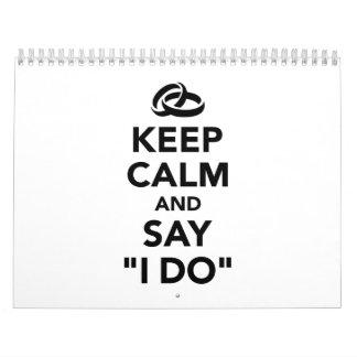 Keep calm and say I do Calendar
