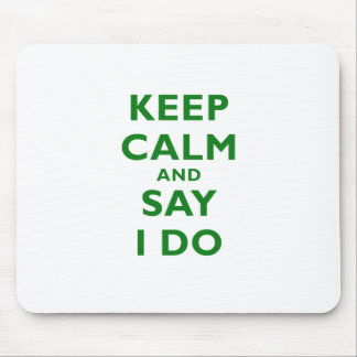 Keep Calm and Say I Do Mouse Pad