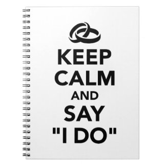 Keep calm and say I do Spiral Note Books
