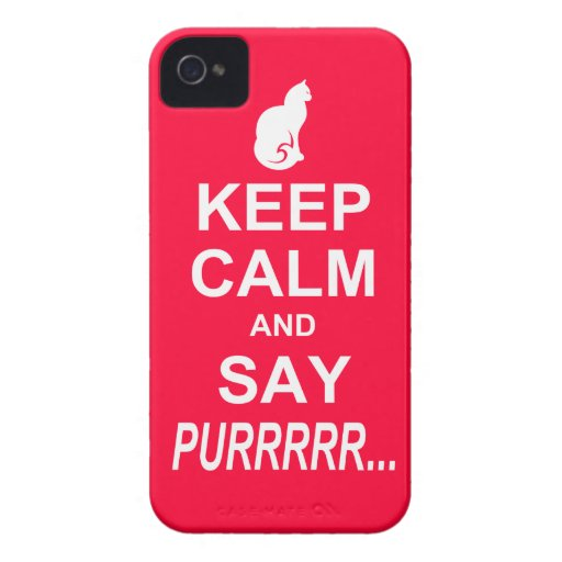 Keep Calm and Say Purrrrr... Case-Mate iPhone 4 Cases