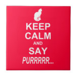Keep Calm and Say Purrrrr... Ceramic Tile