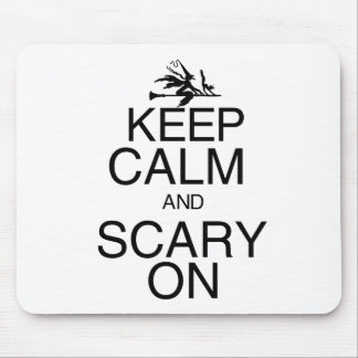 Keep Calm and Scary On Mouse Pad