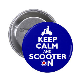Keep Calm and Scooter On Button Badges
