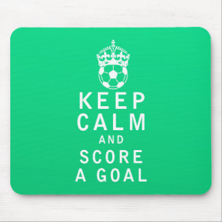 Keep Calm and Score a Goal Mouse Pad