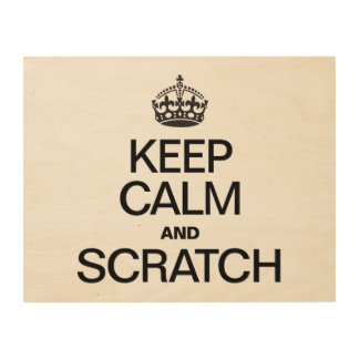 KEEP CALM AND SCRATCH WOOD WALL ART