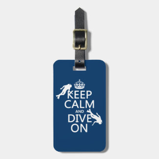 Keep Calm and scuba Dive On in any color Luggage Tag