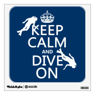Keep Calm and scuba Dive On in any color Room Stickers