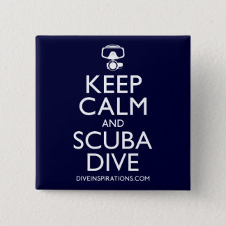 Keep Calm and Scuba Dive Pinback Button