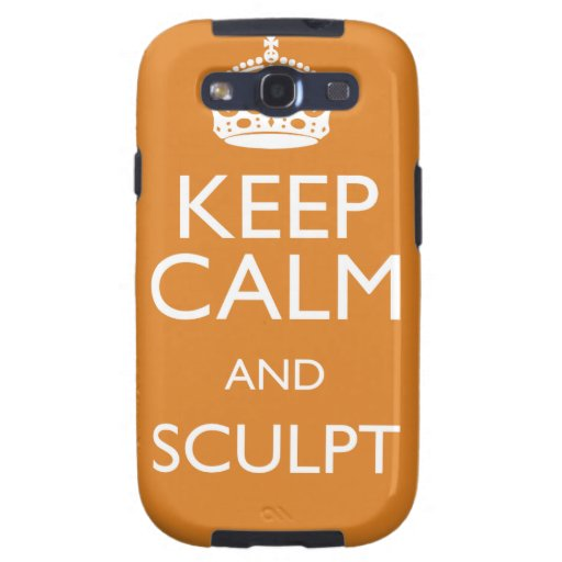 KEEP CALM AND SCULPT GALAXY SIII COVER