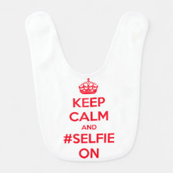 Baby Bib with Keep Calm and #selfie On design