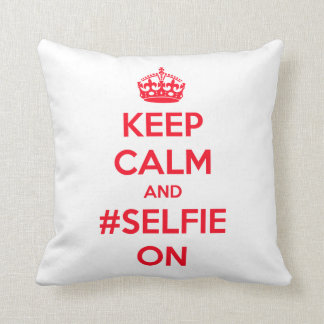 Keep calm and #selfie on pillow