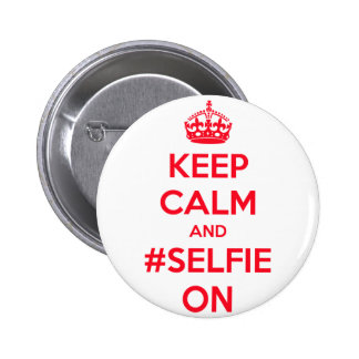 Keep calm and #selfie on pinback button