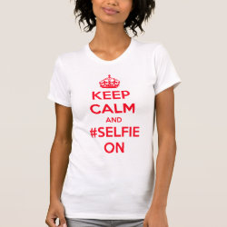 Women's Crew T-Shirt with Keep Calm and #selfie On design