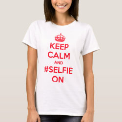 Women's Basic T-Shirt with Keep Calm and #selfie On design