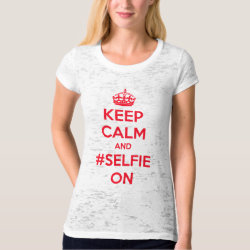 Women's Canvas Fitted Burnout T-Shirt with Keep Calm and #selfie On design