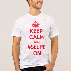 Burnout Fitted T-Shirt with Keep Calm and #selfie On design