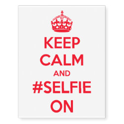 Temporary Tattoos  with Keep Calm and #selfie On design