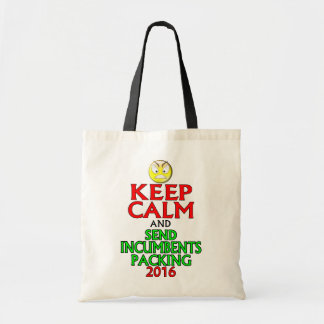 Keep Calm And Send Incumbents Packing 2016 Bag