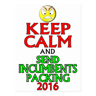 Keep Calm And Send Incumbents Packing 2016 Postcard