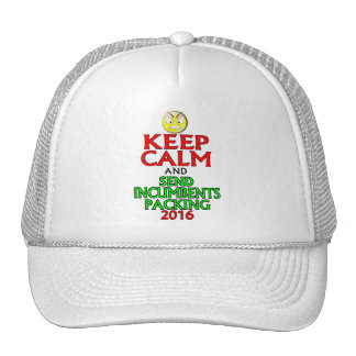 Keep Calm And Send Incumbents Packing 2016 Trucker Hat