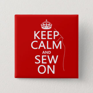 Keep Calm and Sew On (all colors) Button