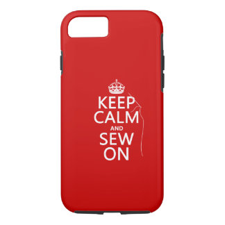 Keep Calm and Sew On (all colors) iPhone 7 Case