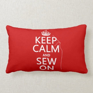 Keep Calm and Sew On (all colors) Throw Pillows