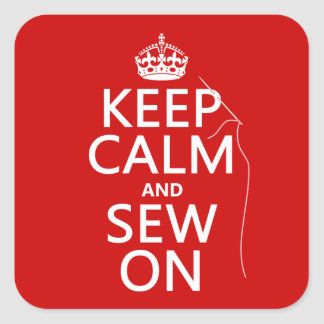 Keep Calm and Sew On (all colors) Square Sticker