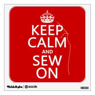 Keep Calm and Sew On (all colors) Wall Decal