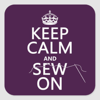 Keep Calm and Sew On (in all colors) Square Sticker