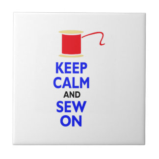 KEEP CALM AND SEW ON CERAMIC TILE