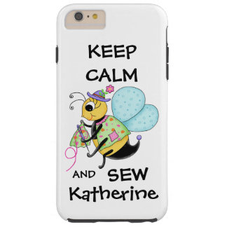 Keep Calm and Sew Sewing Bee Name Personalized Tough iPhone 6 Plus Case
