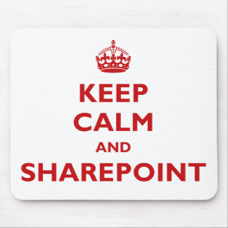 Keep Calm And SharePoint - Mousepad