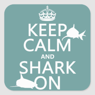 Keep Calm and Shark On (customizable colors) Square Sticker