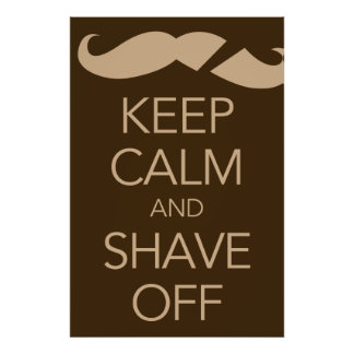 Keep Calm And Shave Off Parody Poster