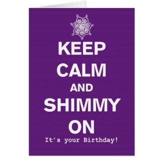 Keep Calm And Shimmy Bellydance Birthday Card