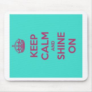 Keep Calm and Shine On! Mouse Pad