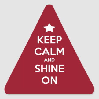 Keep Calm and Shine On Red Triangle Sticker