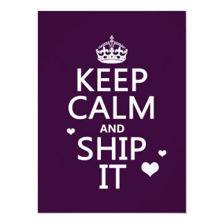 Keep Calm and Ship It (hearts) (in any color) 5.5x7.5 Paper Invitation Card